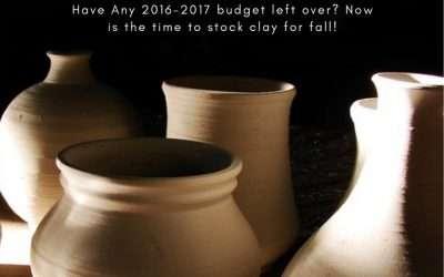 Teachers – Buy Clay Now Instead of Fall